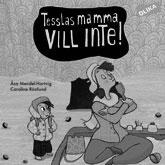 Tesslas mamma vill inte