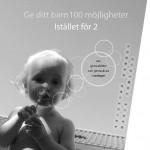 Ge ditt barn 100 möjligheter istället för 2