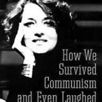 Hur vi lyckades överleva kommunismen med ett leende på läpparna