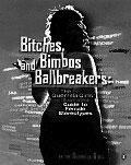 Bitches and bimbo ballbreakers