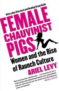 Female chauvinist pigs