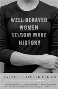 Well-behaved women seldom make history