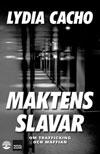 Maktens slavar
