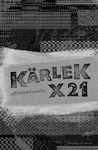 Kärlek x21 - afrikanska noveller