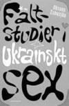 Fältstudier i ukrainskt sex