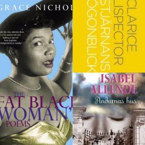 Ett bildkollage av böckerna The fat black woman's poems av Grace Nichols, Sjtänans ögonblick av Clarice Lispector och Andarnas hus av Isabell Allende