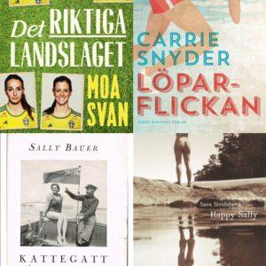 Bildcollage av Det riktiga landslaget av Moa Svan, Löparflickan av Carrie Snyder, Kattegatt Ålands hav Kanalen av Sally Bauer och Happy Sally av Sara Stridsberg.